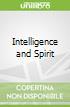 Intelligence and Spirit