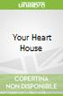Your Heart House