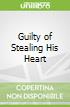 Guilty of Stealing His Heart