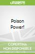 Poison Power!