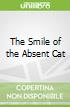 The Smile of the Absent Cat