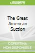 The Great American Suction