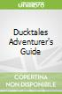 Ducktales Adventurer's Guide