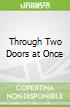 Through Two Doors at Once