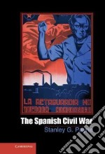 The Spanish Civil War libro in lingua di Payne Stanley G.