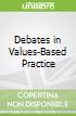 Debates in Values-Based Practice