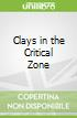 Clays in the Critical Zone