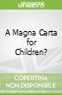 A Magna Carta for Children?