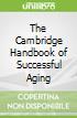 The Cambridge Handbook of Successful Aging