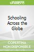 Schooling Across the Globe