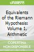 Equivalents of the Riemann Hypothesis: Volume 1, Arithmetic