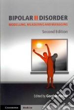 Bipolar II Disorder libro in lingua di Parker Gordon (EDT)