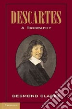 Descartes libro in lingua di Clarke Desmond M.