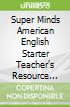 Super Minds American English Starter Teacher's Resource Book