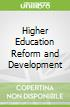 Higher Education Reform and Development