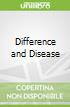 Difference and Disease