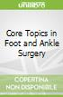 Core Topics in Foot and Ankle Surgery