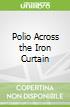 Polio Across the Iron Curtain
