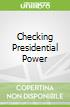 Checking Presidential Power