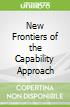 New Frontiers of the Capability Approach