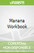Manana Workbook