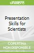 Presentation Skills for Scientists