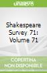 Shakespeare Survey 71: Volume 71