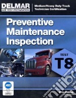 Preventive Maintenance Inspection (T8) libro in lingua di Delmar Cengage Learning (COR)