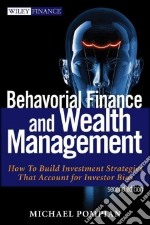 Behavioral Finance and Wealth Management libro in lingua di Pompian Michael M.