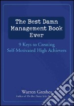 The Best Damn Management Book Ever libro in lingua di Greshes Warren