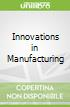Innovations in Manufacturing