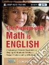 The Problem With Math Is English
