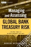 Managing and Assessing Global Bank Treasury Risk