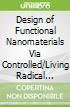 Design of Functional Nanomaterials Via Controlled/Living Radical Polymerization