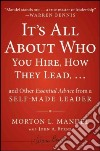 It's All About Who You Hire, How They Lead... and Other Essential Advice from a Self-Made Leader libro str