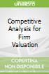 Competitive Analysis for Firm Valuation