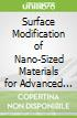 Surface Modification of Nano-Sized Materials for Advanced Applications