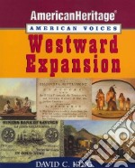 Westward Expansion libro in lingua di King David C.