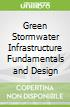 Green Stormwater Infrastructure Fundamentals and Design