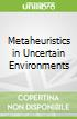 Metaheuristics in Uncertain Environments