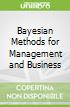 Bayesian Methods for Management and Business