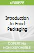 Introduction to Food Packaging