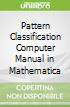 Pattern Classification Computer Manual in Mathematica