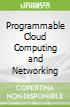 Programmable Cloud Computing and Networking