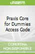 Praxis Core for Dummies Access Code