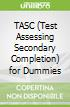 TASC (Test Assessing Secondary Completion) for Dummies
