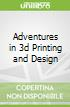 Adventures in 3d Printing and Design