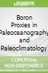 Boron Proxies in Paleoceanography and Paleoclimatology
