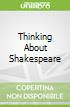 Thinking About Shakespeare