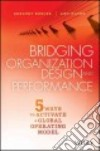 Bridging Organization Design and Performance libro str
